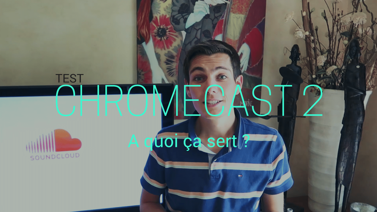 Test du Chromecast Video et ta télé deviens Smart Tv