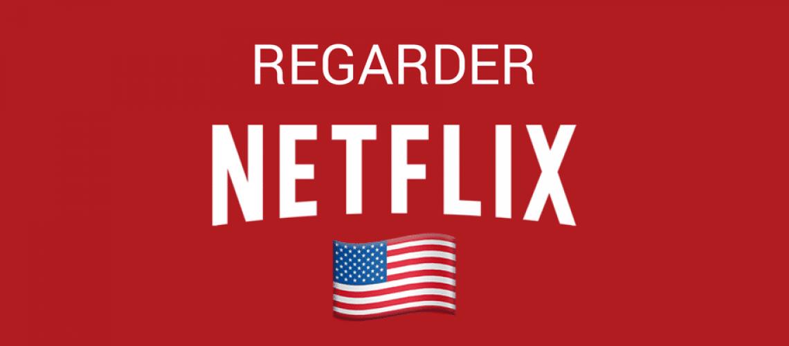 regarder netflix US
